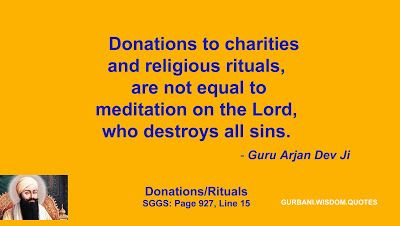 GURBANI.WISDOM.QUOTES (SGGS): Quote304/199 - Guru Arjan Dev Ji (Donations/ Rituals)