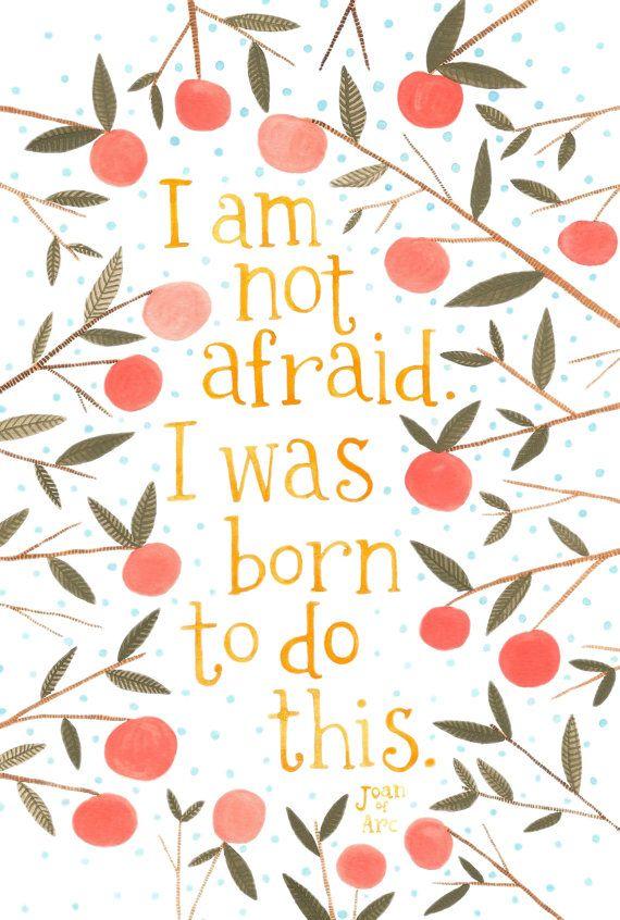 je n'ai pas peur. Je suis né pour faire cela.