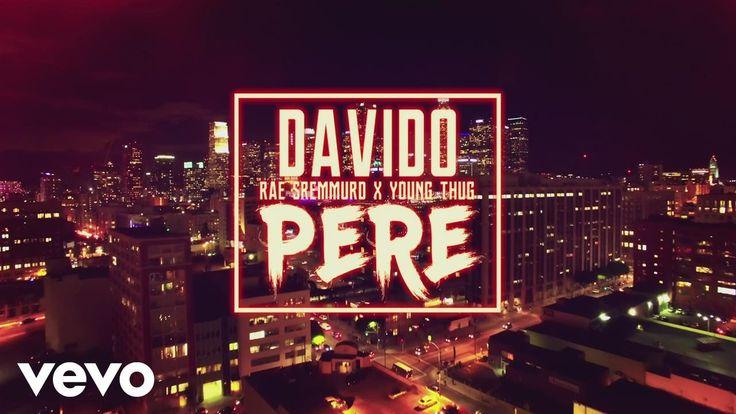 VIDEO PREMIERE: Davido – Pere ft. Rae Sremmurd & Young Thug