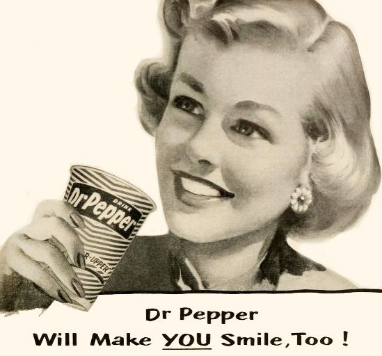 Dr. Pepper will make you smile! 1950's just because i love love love Dr Pepper