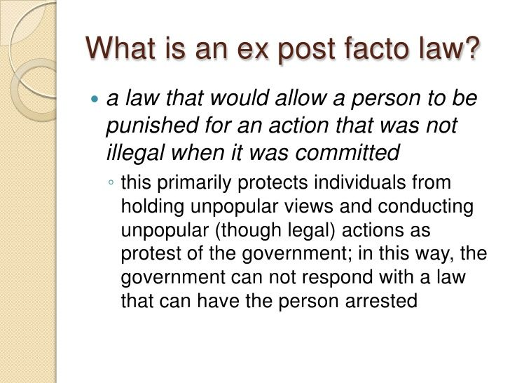 mn:  In Order to Use this to KILL ME and STEAL my WHOLE LIFE, the Gov't MIGHT have to Legally EX POST FACTO ALL LAW, and apparently HAS.  SO... - Image result for precedent vs ex post facto