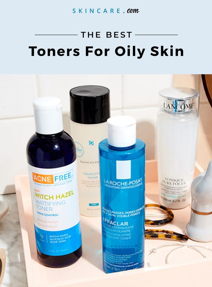 Best Toners For Oily Skin According To Our Editors Skincare Com By L Oreal Oily Skin Best Toner Oily Skin Toner