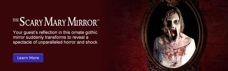 Super-scary startle effect, surprises guests when a mirror's reflection suddenly transforms to a horrifying image of Bloody Mary.
