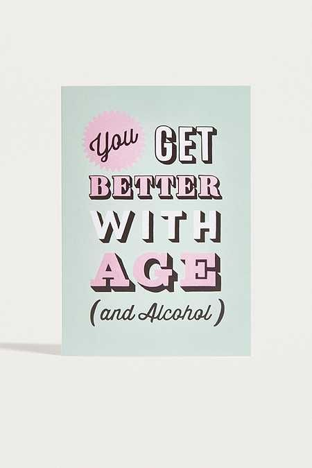 You Get Better With Age (And Alcohol) Card