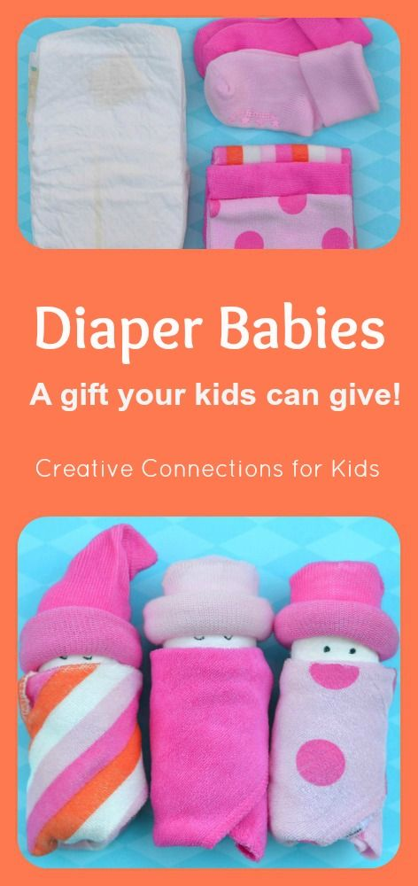 Diaper Babies a sweet gift that your kids can help make and give. Creative Connections for Kids