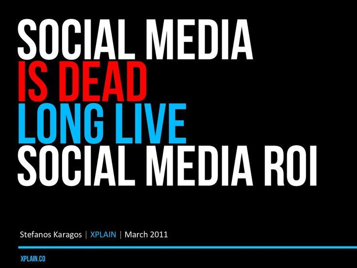 "Interessante presentazione ""social-media-is-dead-long-live-social-media-roi"" by Stefanos Karagos via Slideshare"