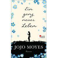 """""""Ein ganz neues Leben"""" von Jojo Moyes"""
