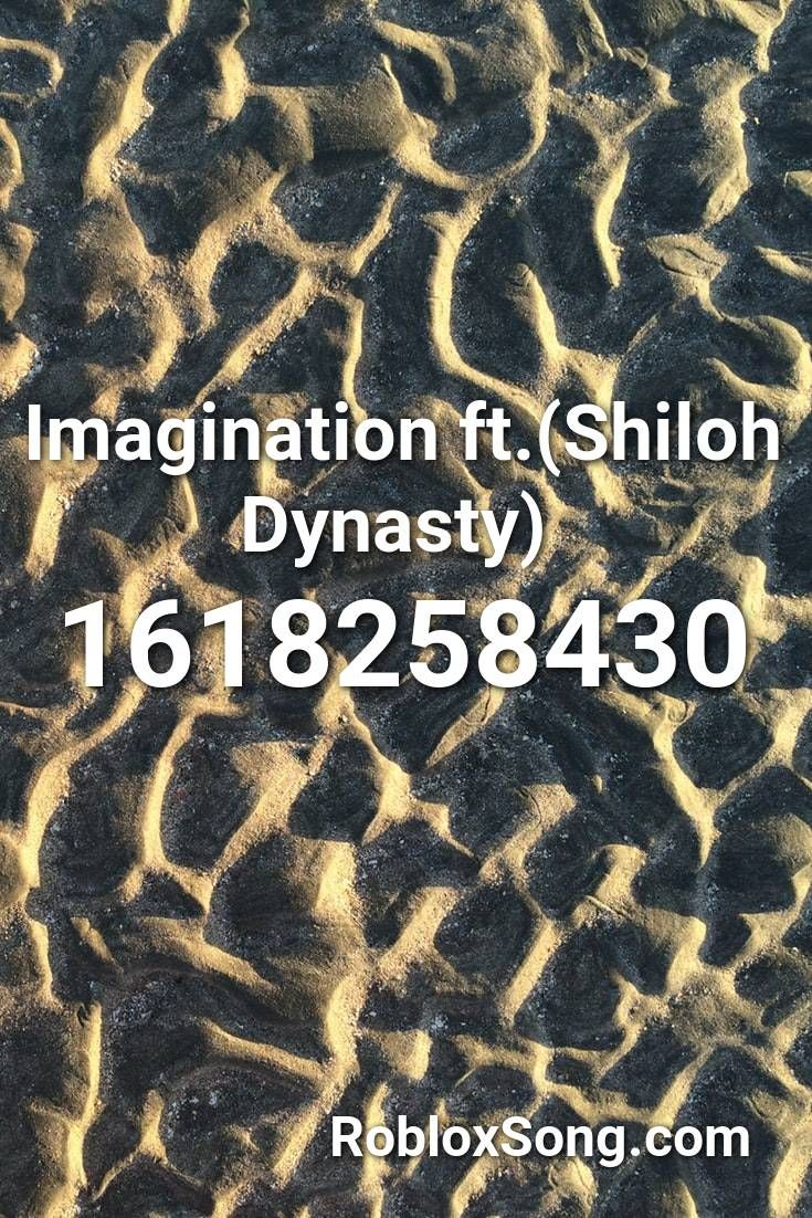 Imagination Ft Shiloh Dynasty Roblox Id Roblox Music Codes In