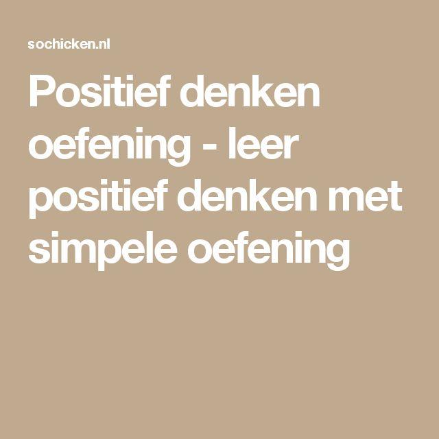Positief denken oefening - leer positief denken met simpele oefening