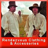 Rendezvous Clothing & Accessories Great source of Mountain Man, Native American and Rendezvous supplies.