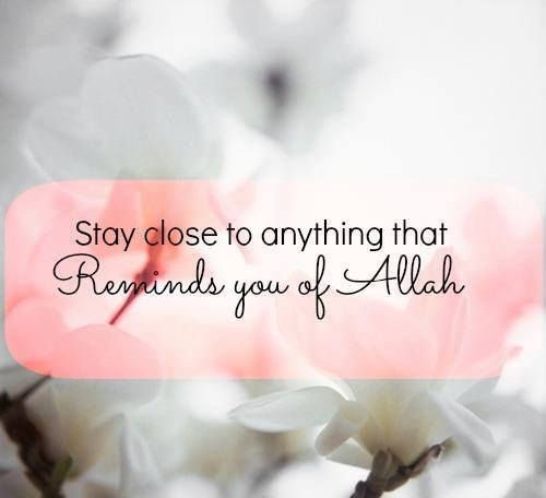 Never let go of anything or anyone that fills your life with the thoughts and actions of praising Allah!
