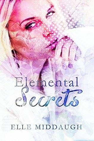 Mythical Books: Elemental Secrets (The Essential Elements, #1) by Elle Middaugh