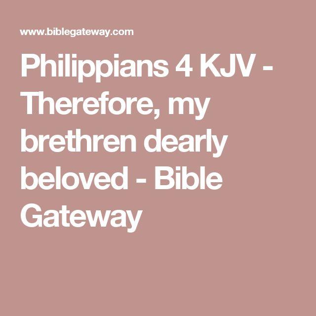 Philippians 4 KJV - Therefore, my brethren dearly beloved - Bible Gateway