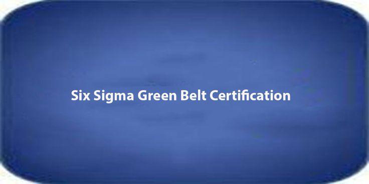 Online Registration for Six Sigma Green Belt Certification - 30th May,2015 at New Delhi. Six Sigma Green Belt Certification - 30th May,2015 Join our 3 days Six Sigma Green Certification classroom training and certification workshop in New Delhi.