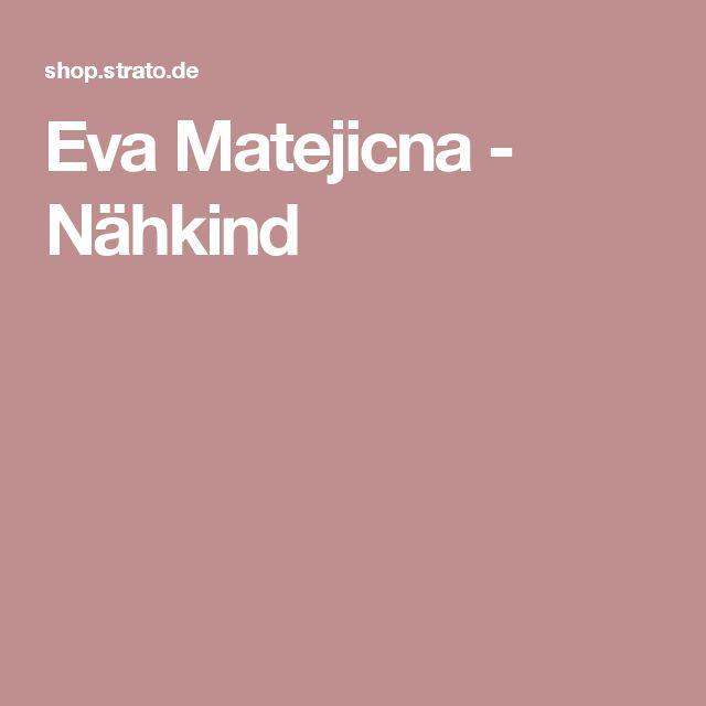 Eva Matejicna - Nähkind
