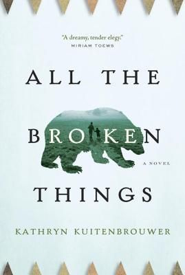 """Love the protagonist in """"All the Broken Things"""" by Kathryn Kuitenbrouwer. Read it!"""