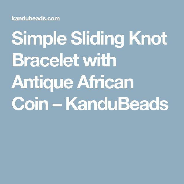Simple Sliding Knot Bracelet with Antique African Coin – KanduBeads