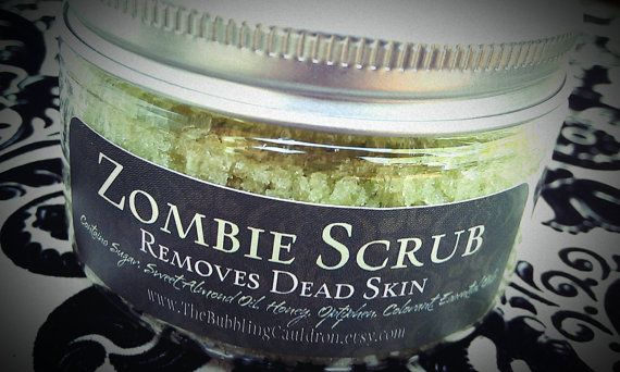 Not just for Halloween! From Etsy, Zombie Scrub: Removes Dead Skin. With eucalyptus oils, 4 ounces.