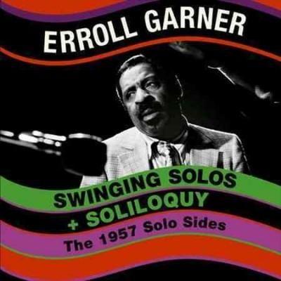 Erroll Garner - Swinging Solos/Soliloquy