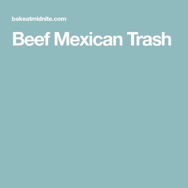 Beef Mexican Trash