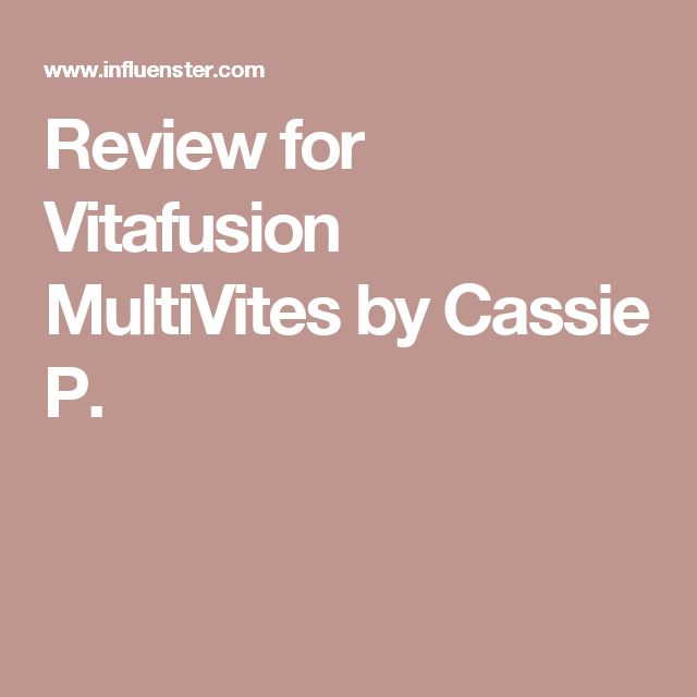 Review for Vitafusion MultiVites by Cassie P.