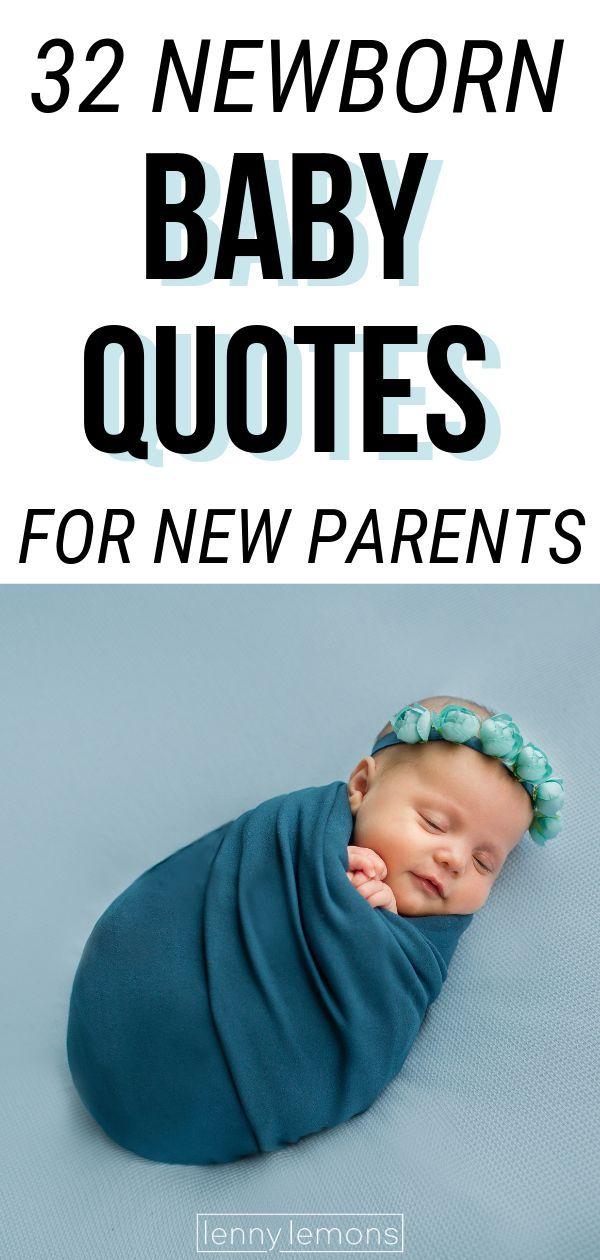 32 Newborn Baby Quotes For New Parents Newborn Baby Quotes Baby Quotes New Parent Quotes