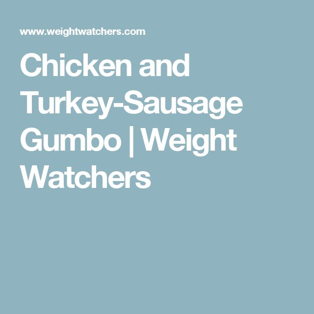 Chicken and Turkey-Sausage Gumbo | Weight Watchers