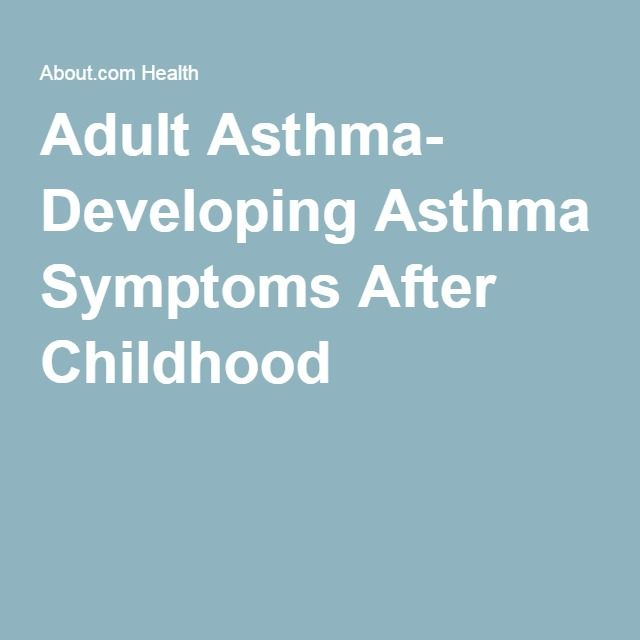 Adult Asthma- Developing Asthma Symptoms After Childhood