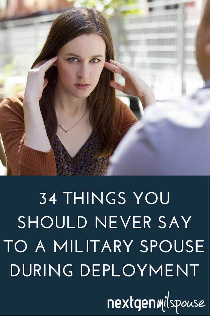 34 Things You Should Never Say To A Military Spouse During