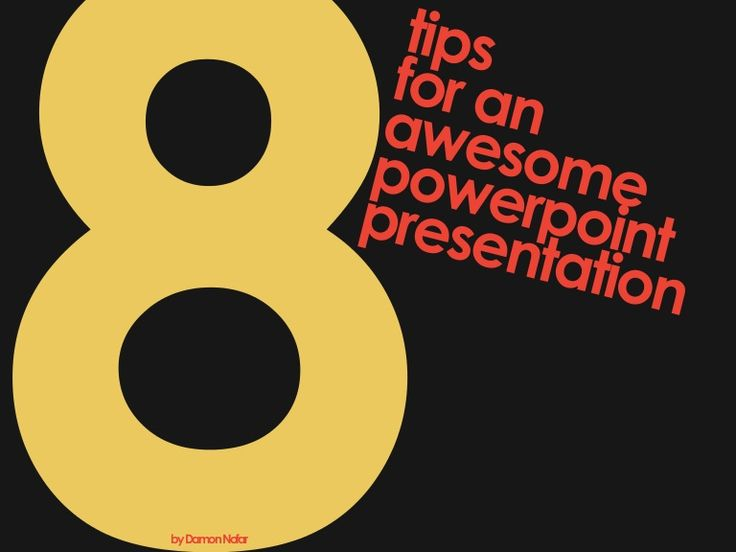 8 tips for an awesome powerpoint presentation