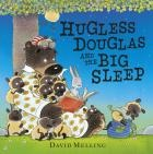 Hugless Douglas and the Big Sleep by David Melling - Douglas is very excited about Rabbit's sleepover, but he collects so many friends along the way that soon it's a big squash in Rabbit's small burrow! Can Douglas think of a way for them all to get some sleep?