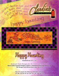 """Happy Haunting from Claudia's Creations Finished size 33"""" x 15""""; .art .dst .exp .hus .jef .pcs .pes .sew .shv .vip .vp3 .xxx. Minimum Hoop Requirement: 6"""" x 10"""". The designs and instructions come on a CD."""
