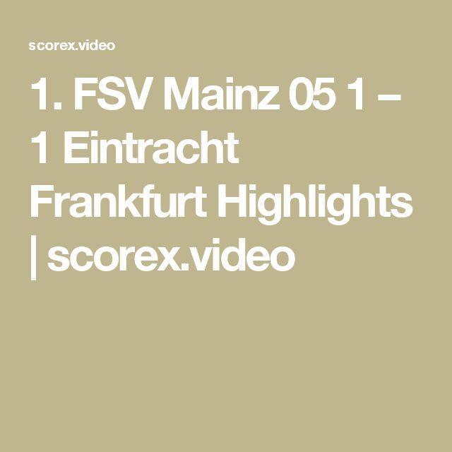 1. FSV Mainz 05 1 – 1 Eintracht Frankfurt Highlights | scorex.video