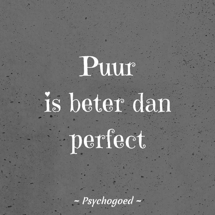 Puur is beter dan perfect. Mooie quote over ouder zijn. Perfecte ouders zijn nie…