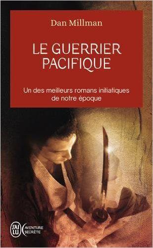 Amazon.fr - Le guerrier pacifique - Dan Millman, Olivier Clerc, Edmonde Klehmann - Livres