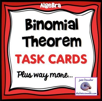 Binomial Theorem Task cards with HW,  Quiz, Study Guides, bundled with my Binomial Theorem and Pascal's Triangle Posters (or Handouts).  Great for Algebra or PreCalculus.  This bundle of resources and activities is a great addition to the unit containing the Binomial Theorem and Pascals Triangle, usually Sequences and Series.