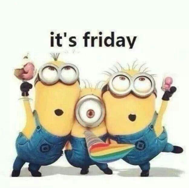 Friday:)