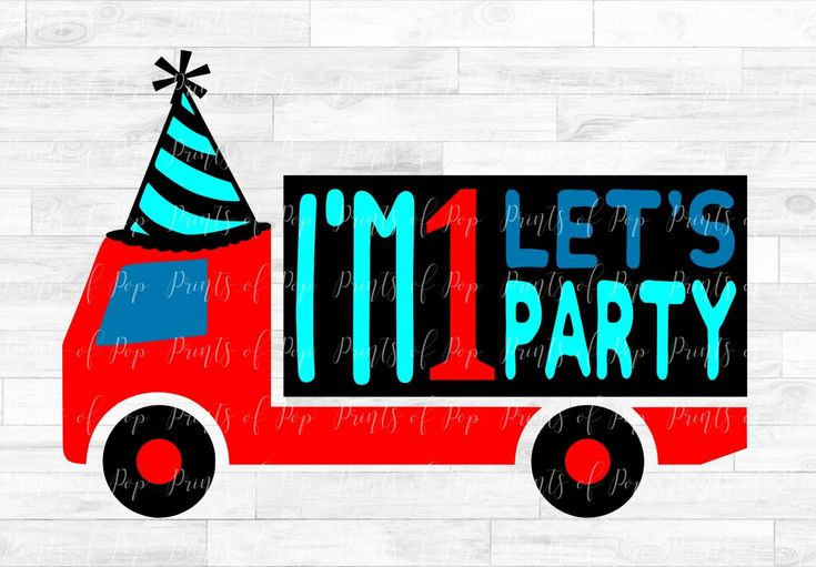 """I'm 1 Let's Party"" Quote with truck and party hat, birthday, cut files (SVG, DXF, PNG) for your scrapbook and crafting creations!"