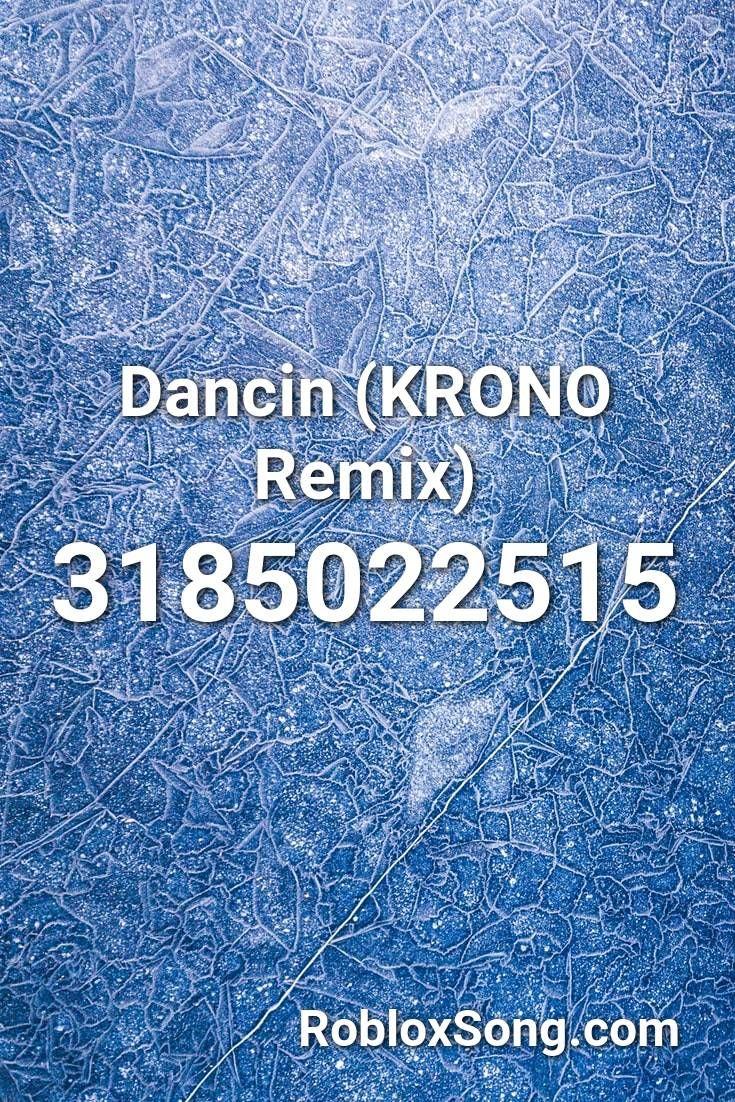 Dancin Krono Remix Roblox Id Roblox Music Codes In 2020