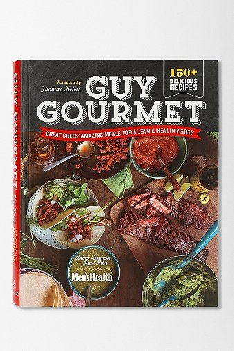 Guy Gourmet: Great Chefs' Best Meals For A Lean & Healthy Body By Adina Steiman & Paul Kita