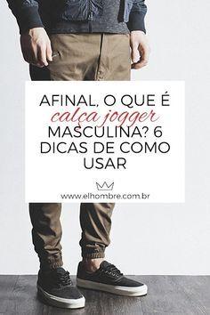 e0fd7e0c352e0 Afinal, o que é calça jogger masculina  6 dicas de como usar - El Hombre