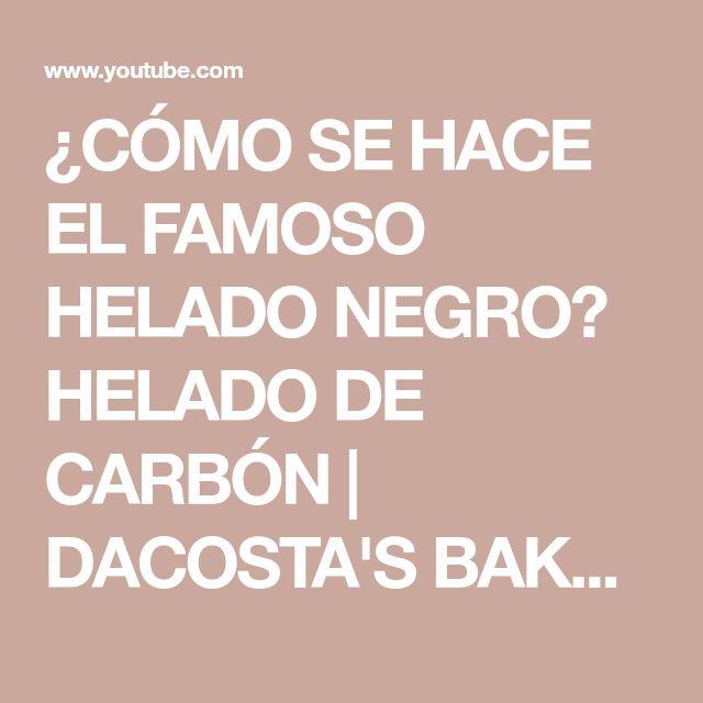 ¿CÓMO SE HACE EL FAMOSO HELADO NEGRO? HELADO DE CARBÓN | DACOSTA'S BAKERY - YouTube