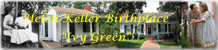 Ivy Green - Home of Helen Keller in Tuscumbia, Alabama. It's on my bucket list...big girl field trip!
