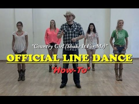 "It's good step by step directions. Learn Official Country Girl Line Dance ""How-To"" ""Shake it for me"""