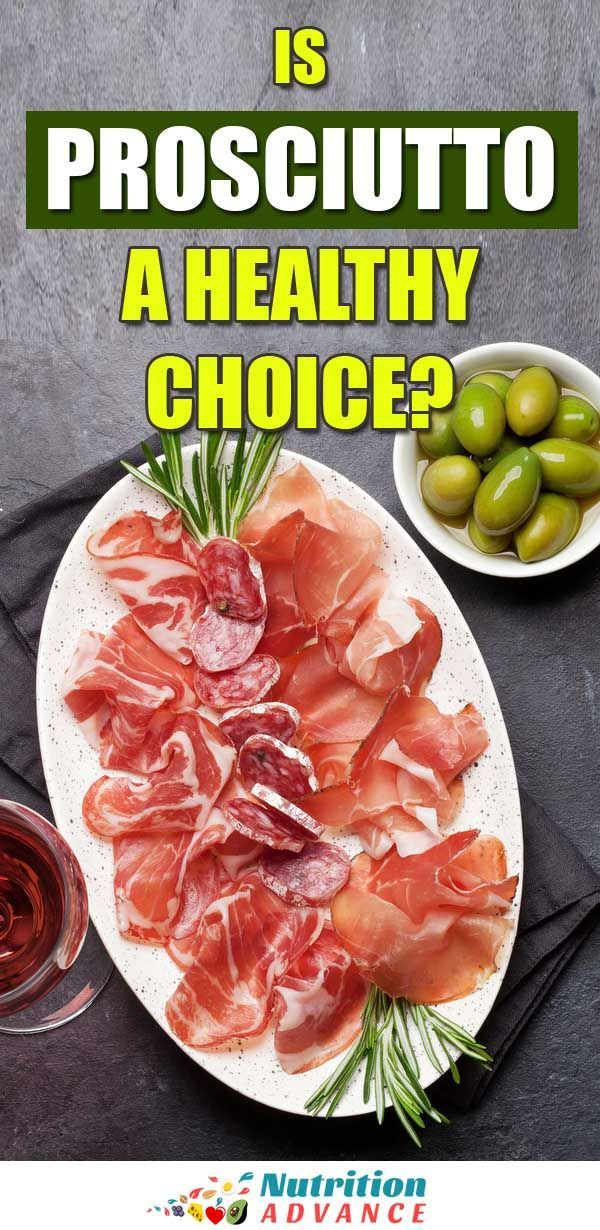 What Is Prosciutto And Is It Healthy Or Not Nutrition Healthy