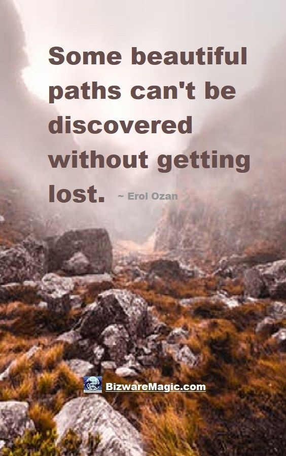 Top 20 Inspirational Quotes For Modern Living Some beautiful paths can't be discovered without getting lost. ~ Erol Ozan. For more inspirational quotes click this pin. Please Re-Pin. <a class=
