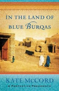 Talking about the power of story in non-fiction: In the Land of Blue Burqas, by Kate McCord