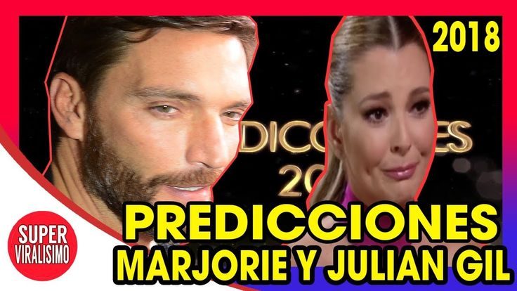 Predicciones Para Marjorie De Sousa y Julián Gil En El 2018 | JULIAN GIL...