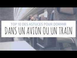 Top 10 des astuces pour dormir dans un avion ou un train