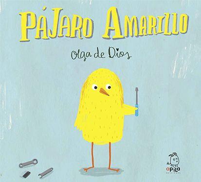 Pájaro Amarillo Apila Ediciones Pájaro Amarillo Pajaros Monstruos